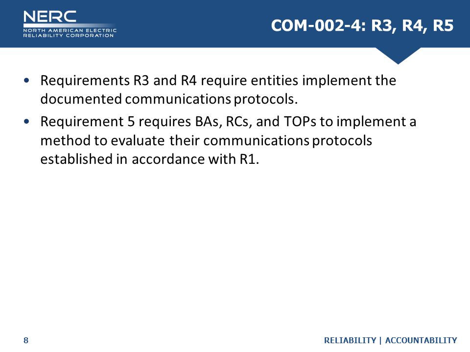 COM-002-4: R3, R4, R5 Requirements R3 and R4 require entities implement the documented communications protocols.