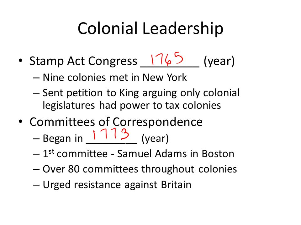 Colonial Leadership Stamp Act Congress _________ (year)