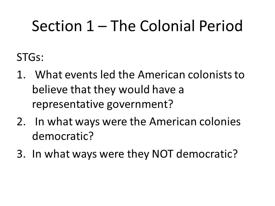 Section 1 – The Colonial Period