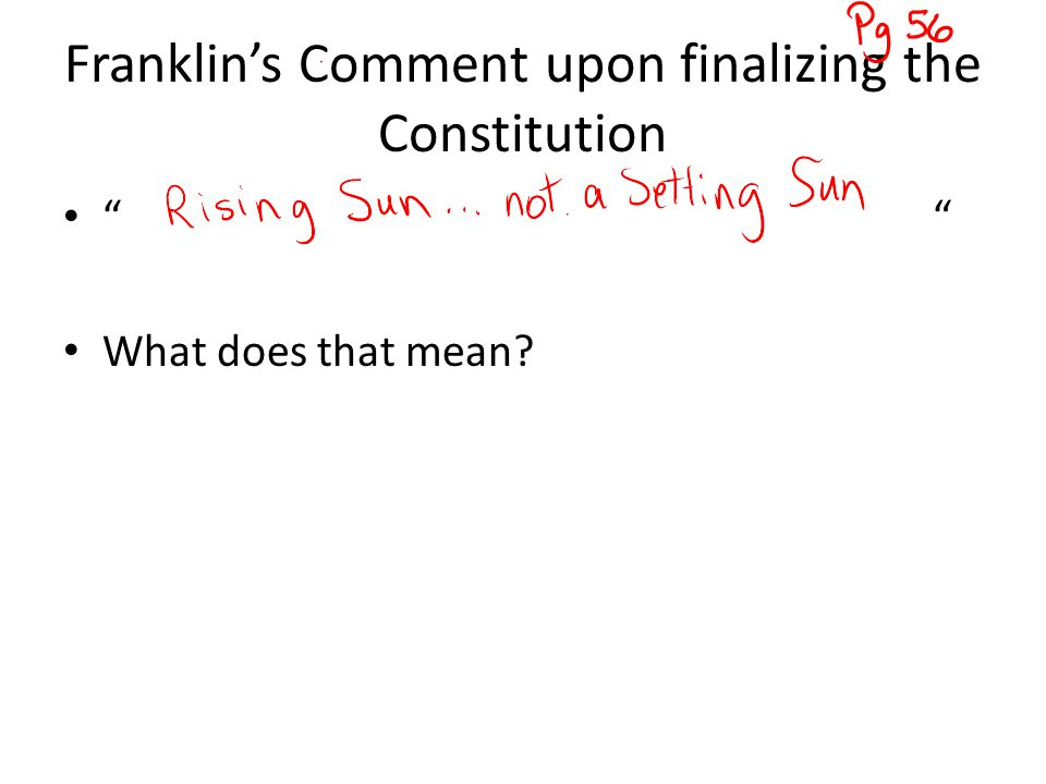 Franklin's Comment upon finalizing the Constitution