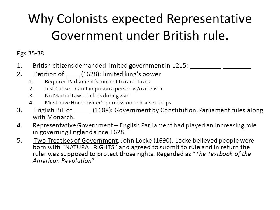 Why Colonists expected Representative Government under British rule.