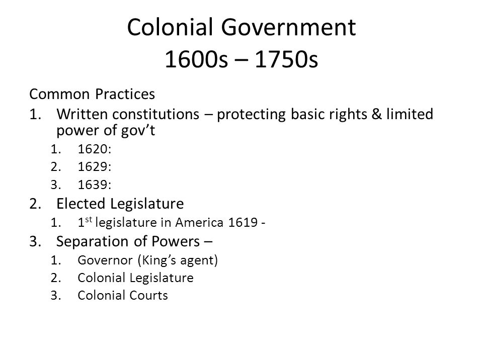 Colonial Government 1600s – 1750s