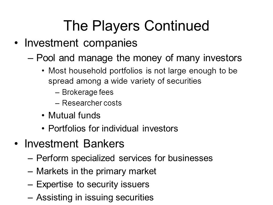 The Players Continued Investment companies Investment Bankers