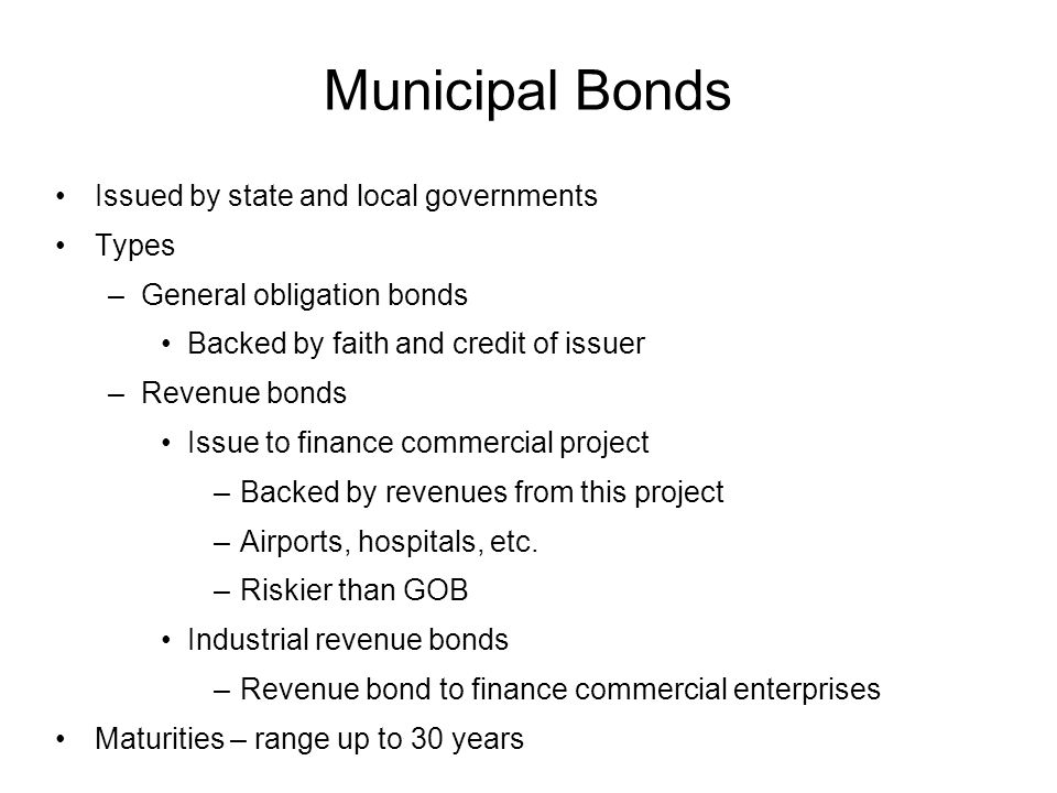 Municipal Bonds Issued by state and local governments Types