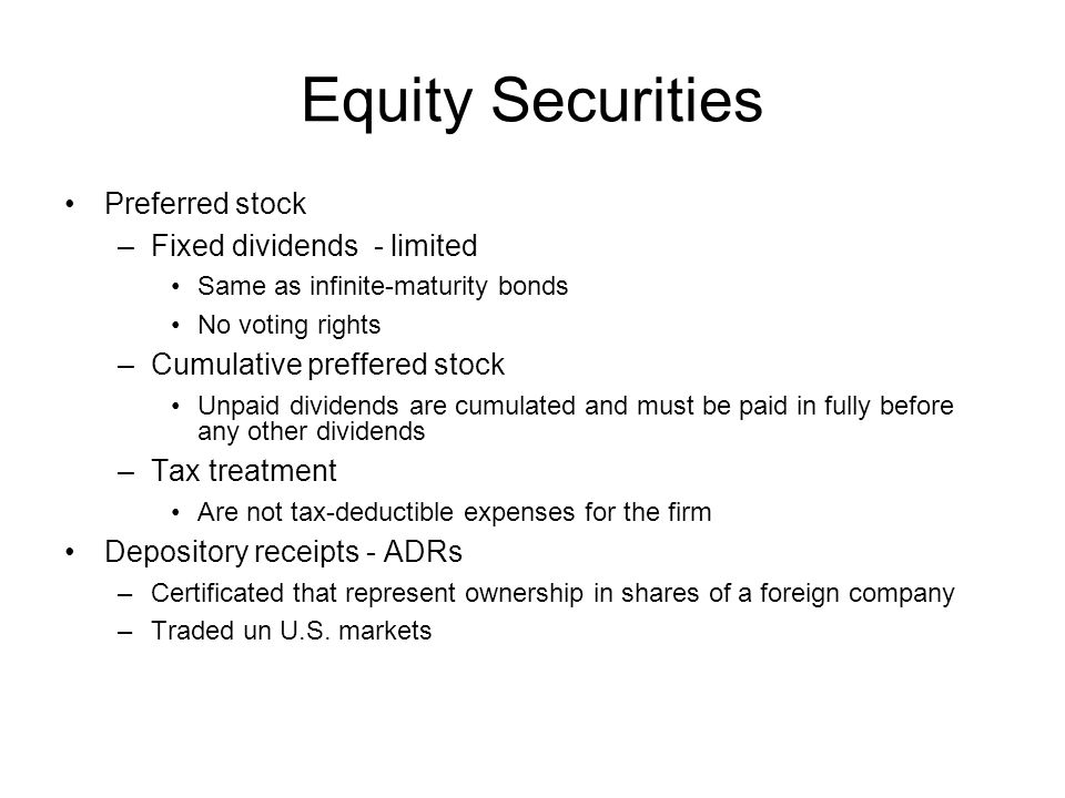 Equity Securities Preferred stock Fixed dividends - limited