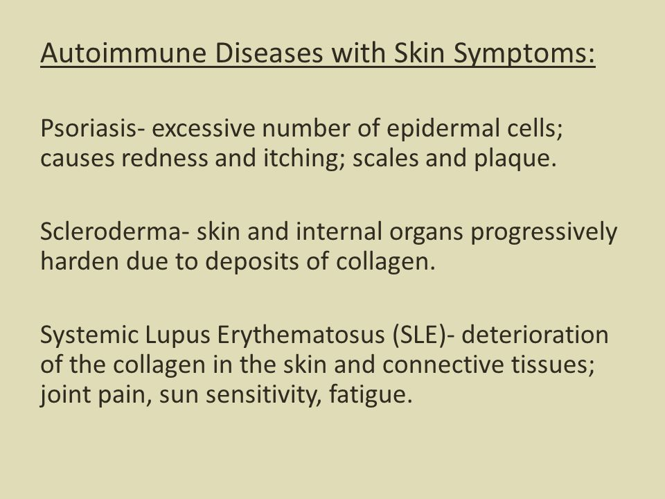 Autoimmune Diseases with Skin Symptoms: