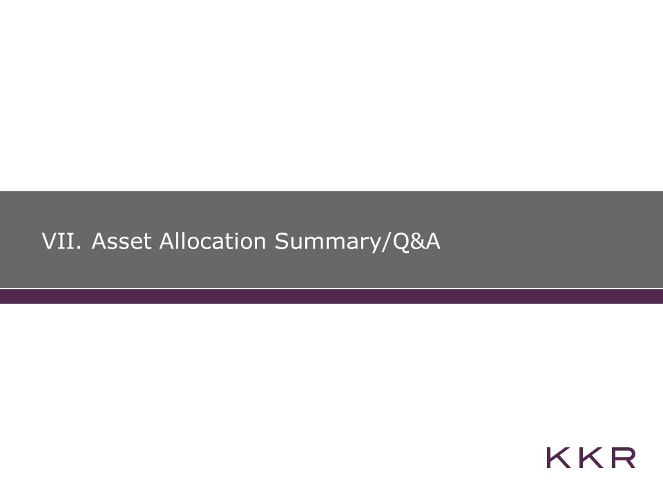 VII. Asset Allocation Summary/Q&A
