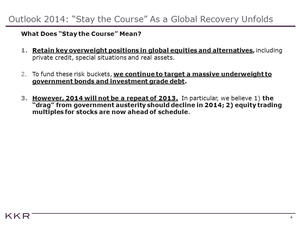 Outlook 2014: Stay the Course As a Global Recovery Unfolds