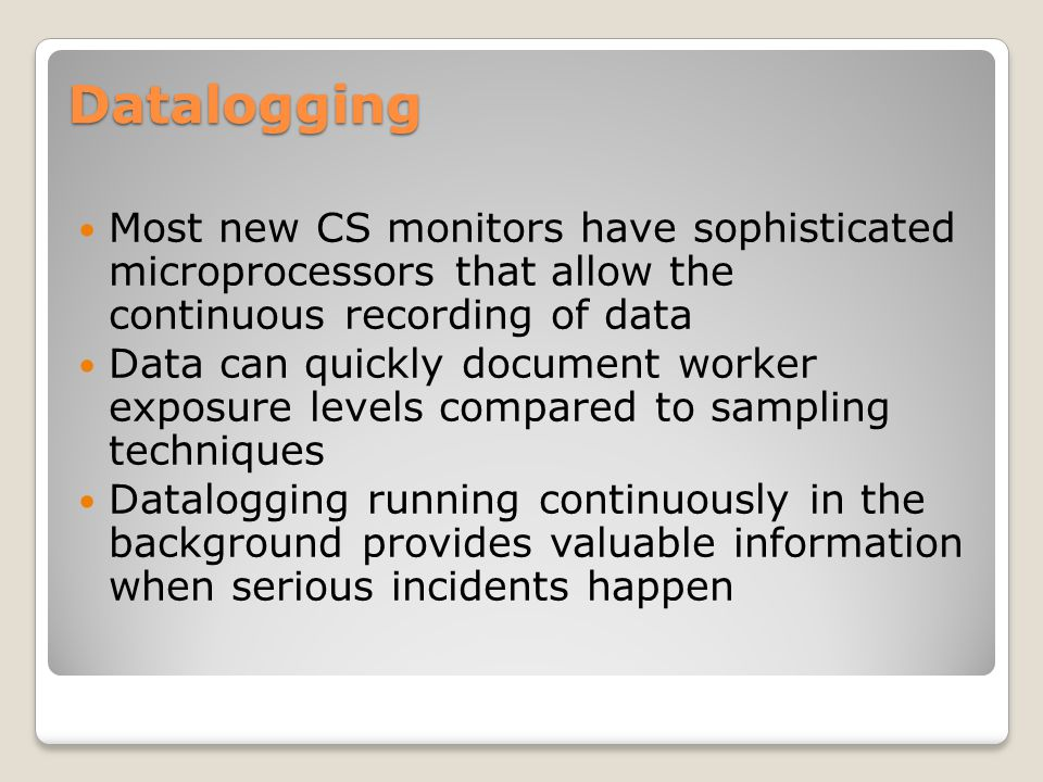 Datalogging Most new CS monitors have sophisticated microprocessors that allow the continuous recording of data.