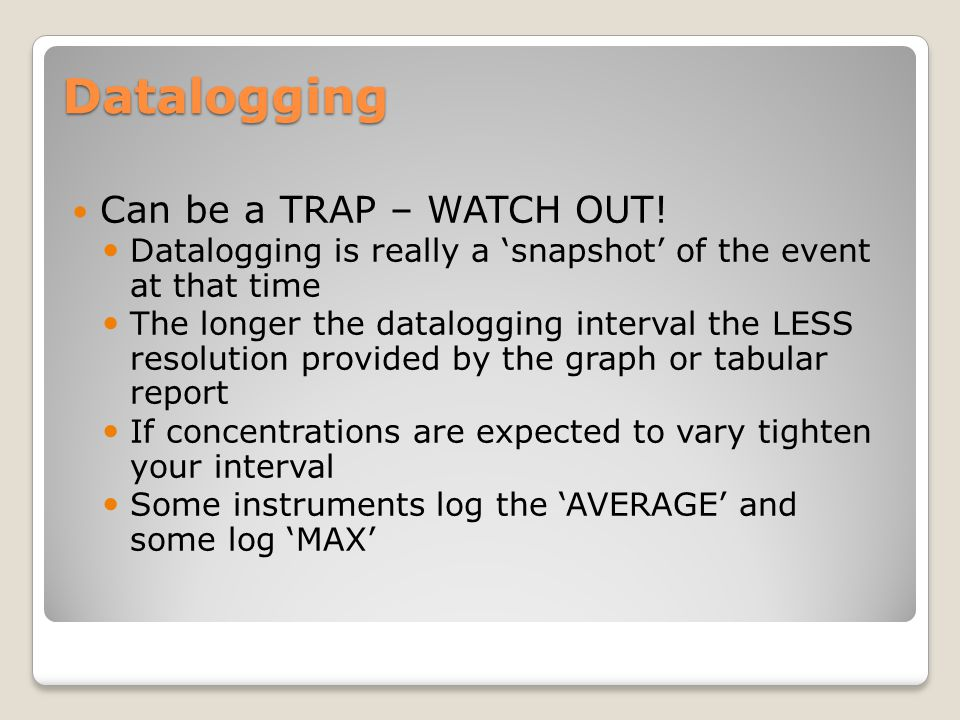 Datalogging Can be a TRAP – WATCH OUT!