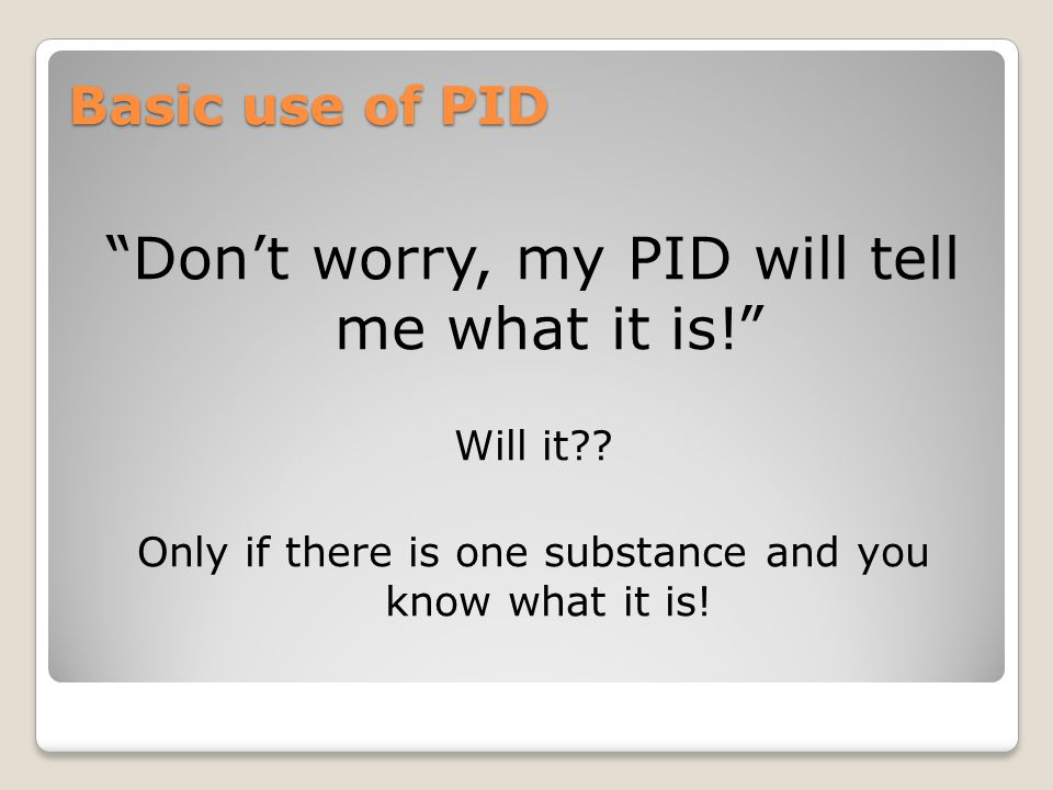 Don't worry, my PID will tell me what it is!