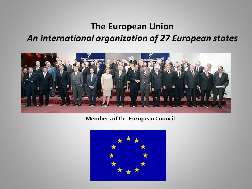 An international organization of 27 European states
