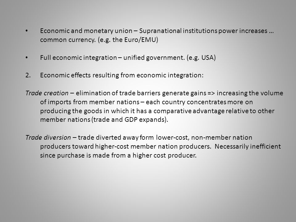 Full economic integration – unified government. (e.g. USA)