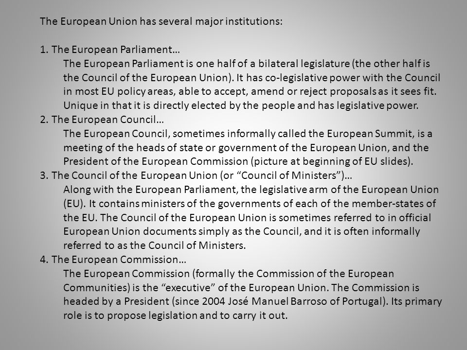 The European Union has several major institutions: