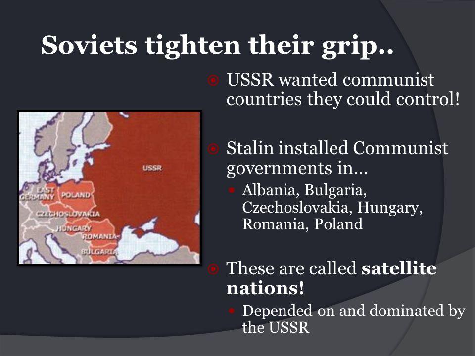 Soviets tighten their grip..