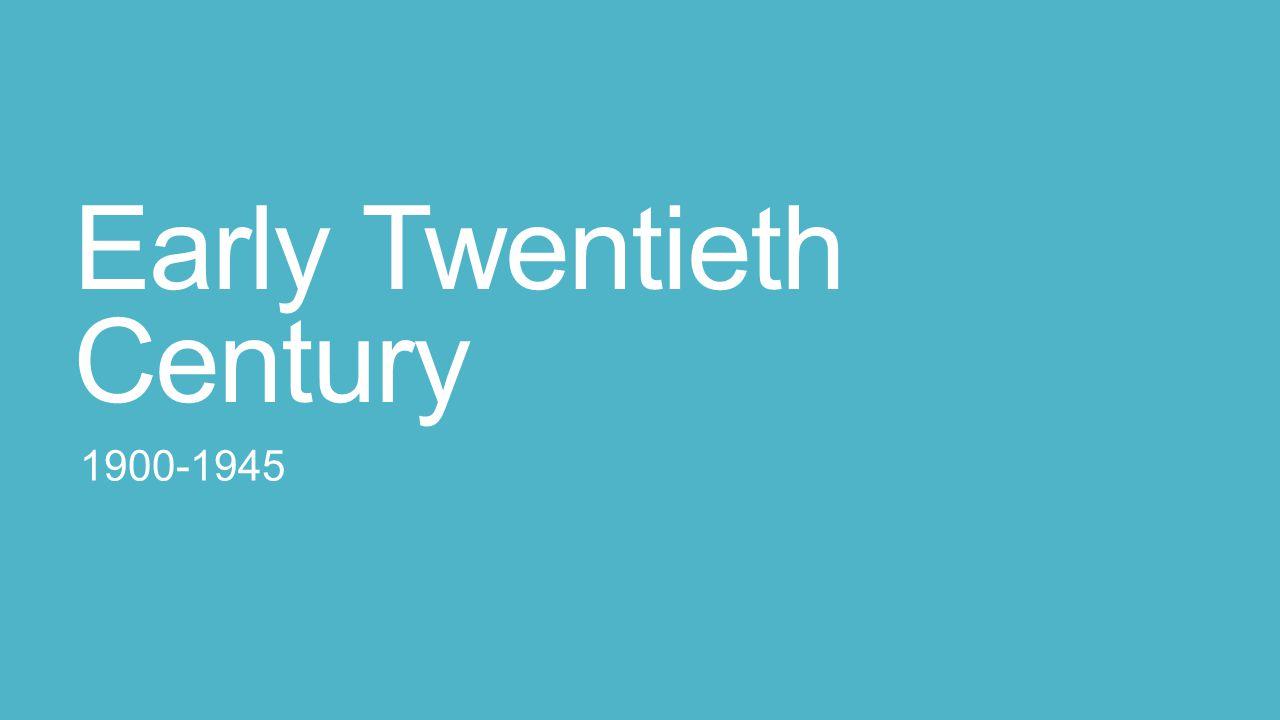 Early Twentieth Century