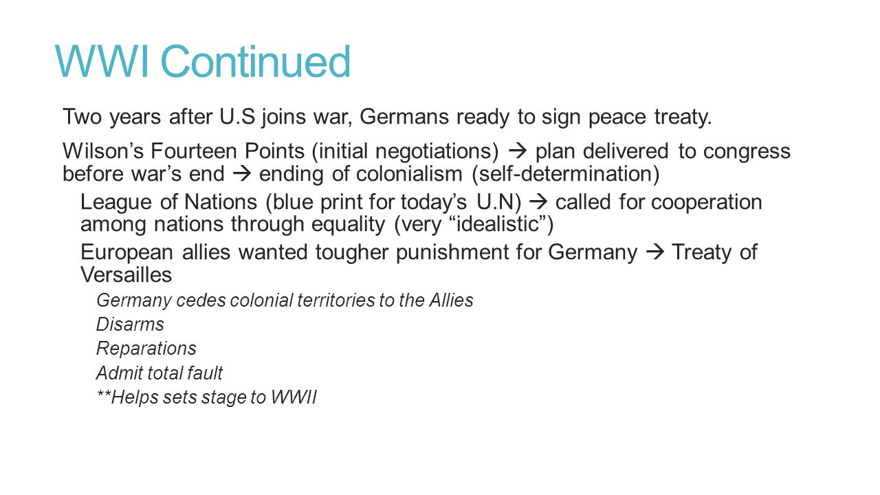 WWI Continued Two years after U.S joins war, Germans ready to sign peace treaty.
