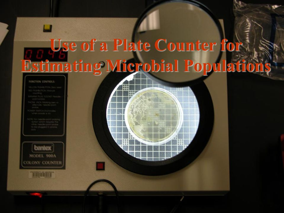 Use of a Plate Counter for Estimating Microbial Populations
