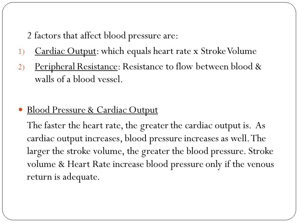 2 factors that affect blood pressure are: