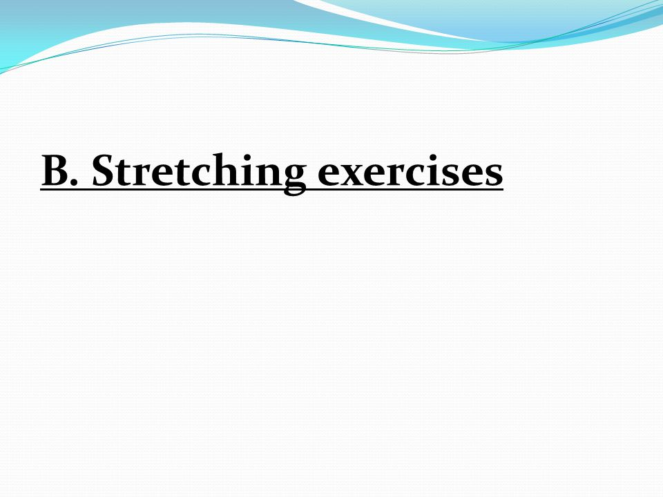 B. Stretching exercises