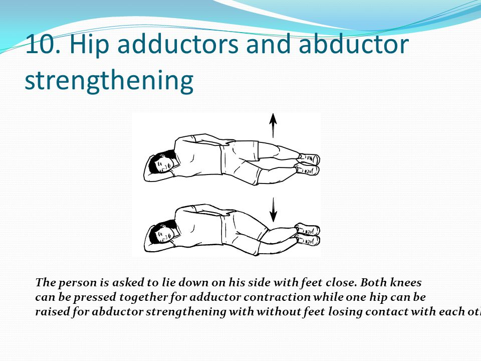 10. Hip adductors and abductor strengthening