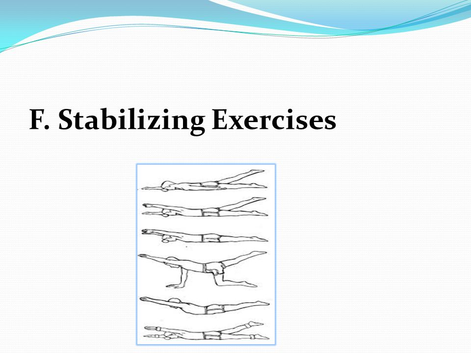 F. Stabilizing Exercises