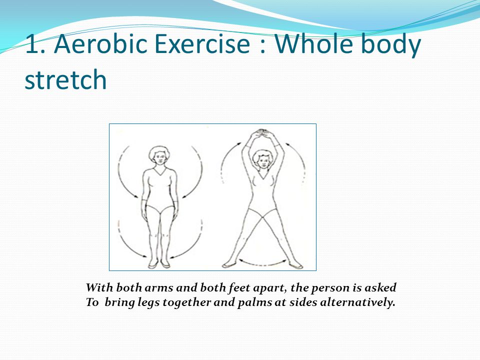 1. Aerobic Exercise : Whole body stretch