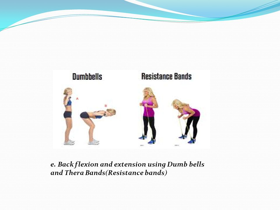 e. Back flexion and extension using Dumb bells