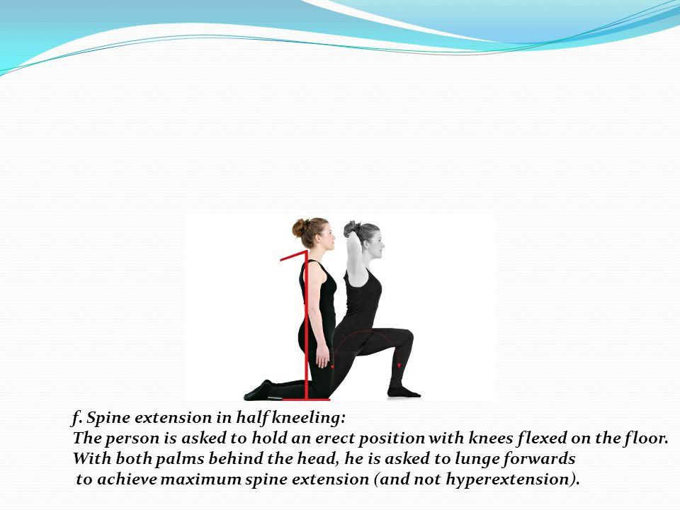 f. Spine extension in half kneeling: