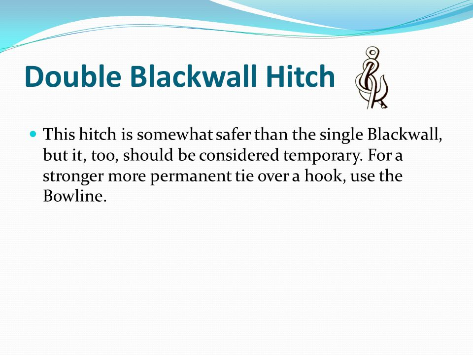 Double Blackwall Hitch