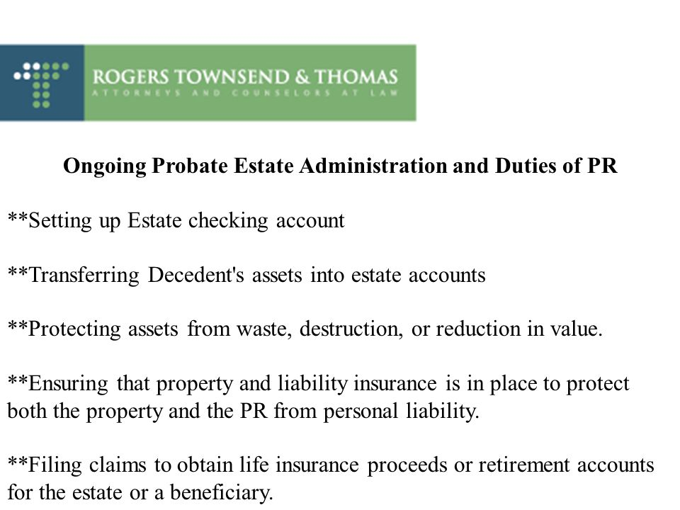 Ongoing Probate Estate Administration and Duties of PR
