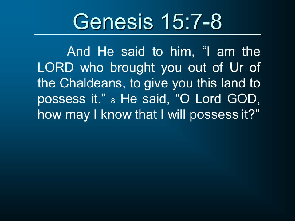 Genesis 15:7-8