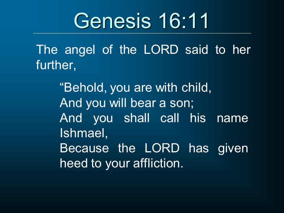 The angel of the LORD said to her further,