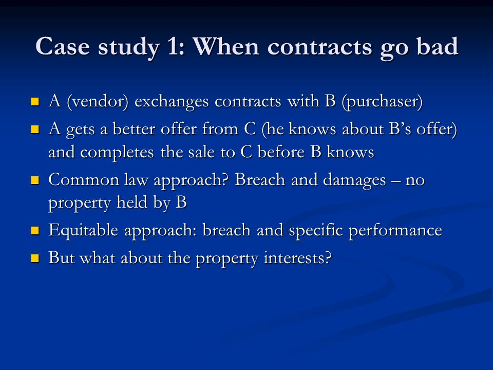 Case study 1: When contracts go bad