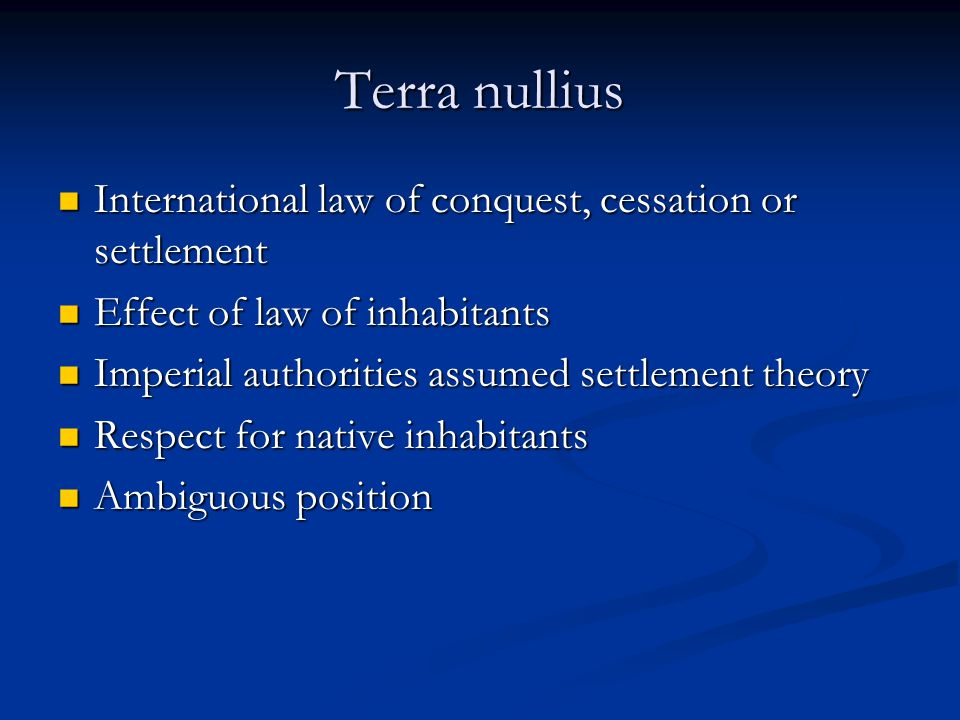 Terra nullius International law of conquest, cessation or settlement