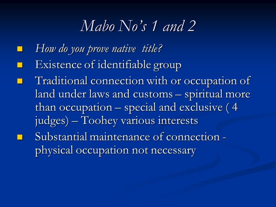 Mabo No's 1 and 2 How do you prove native title