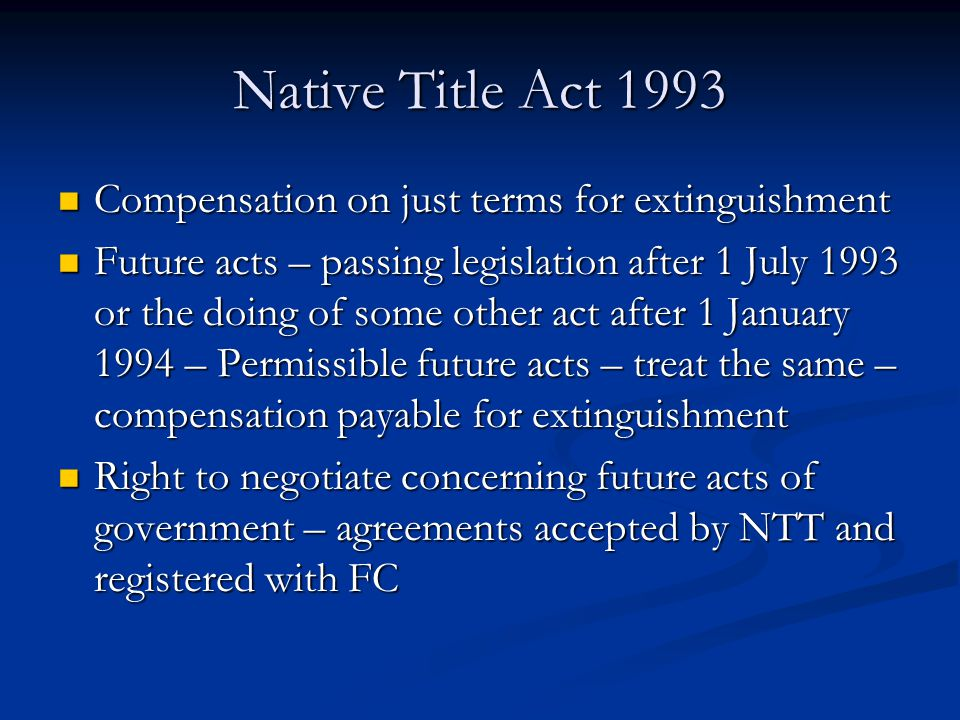 Native Title Act 1993 Compensation on just terms for extinguishment