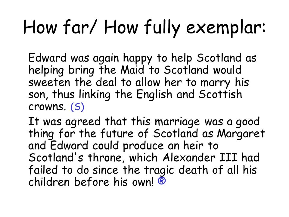 How far/ How fully exemplar: