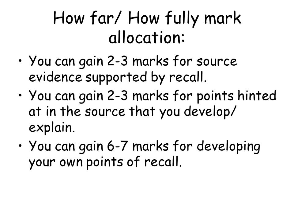 How far/ How fully mark allocation:
