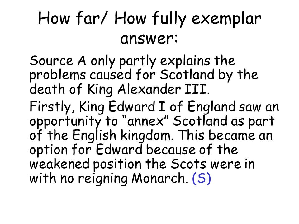 How far/ How fully exemplar answer: