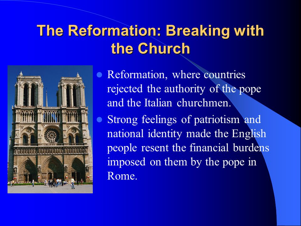 The Reformation: Breaking with the Church