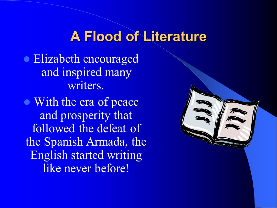 Elizabeth encouraged and inspired many writers.