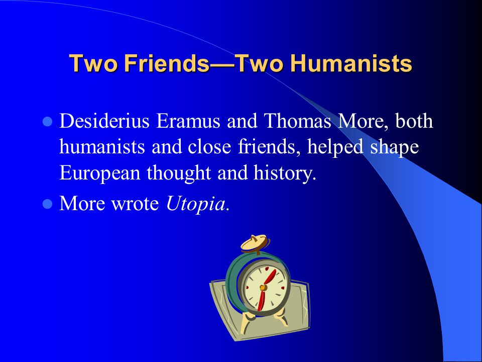 Two Friends—Two Humanists