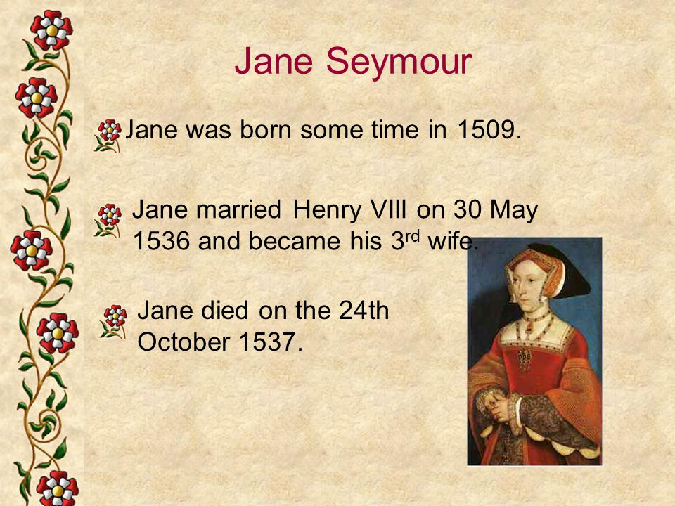 Jane was born some time in 1509.