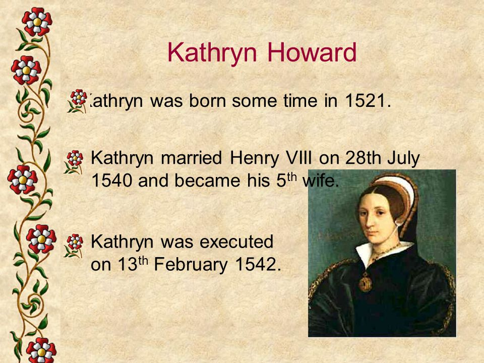 Kathryn was born some time in 1521.