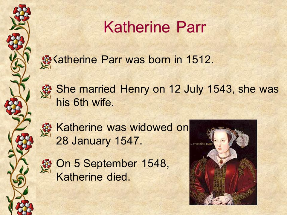 Katherine Parr was born in 1512.