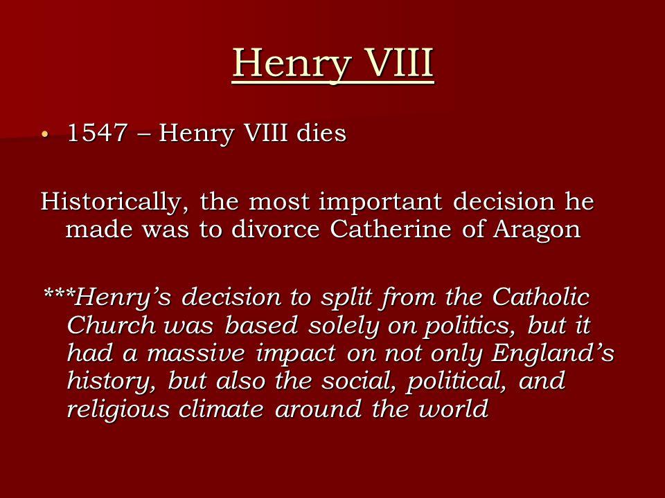 Henry VIII 1547 – Henry VIII dies