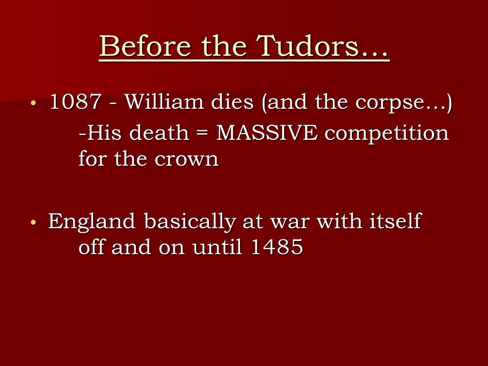 Before the Tudors… 1087 - William dies (and the corpse…)