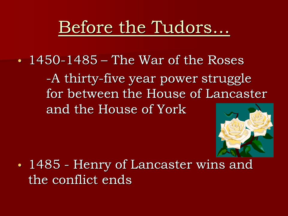 Before the Tudors… 1450-1485 – The War of the Roses