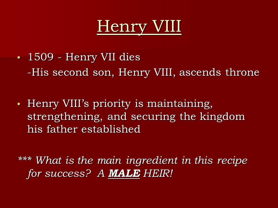 Henry VIII 1509 - Henry VII dies